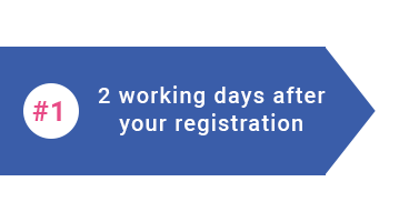 #1: 2 working days after your registration
